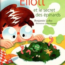 Elliot et le secret des épinards